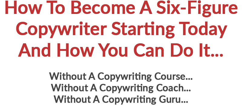 How To Become A Six-Figure Copywriter